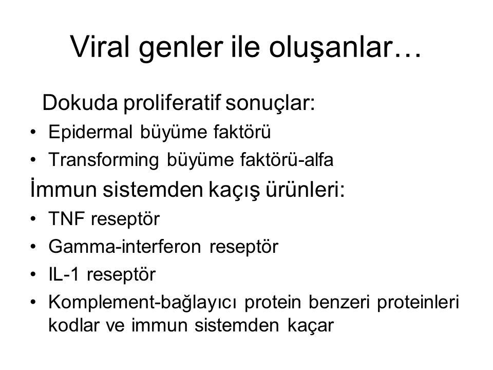 Viral genler ile oluşanlar…