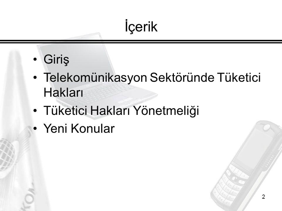İçerik Giriş Telekomünikasyon Sektöründe Tüketici Hakları