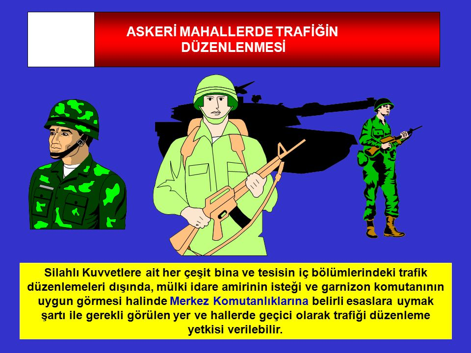 ASKERİ MAHALLERDE TRAFİĞİN
