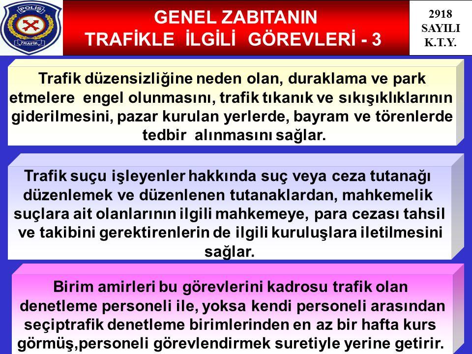 GENEL ZABITANIN TRAFİKLE İLGİLİ GÖREVLERİ - 3