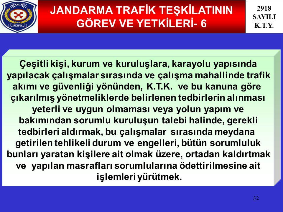 JANDARMA TRAFİK TEŞKİLATININ GÖREV VE YETKİLERİ- 6