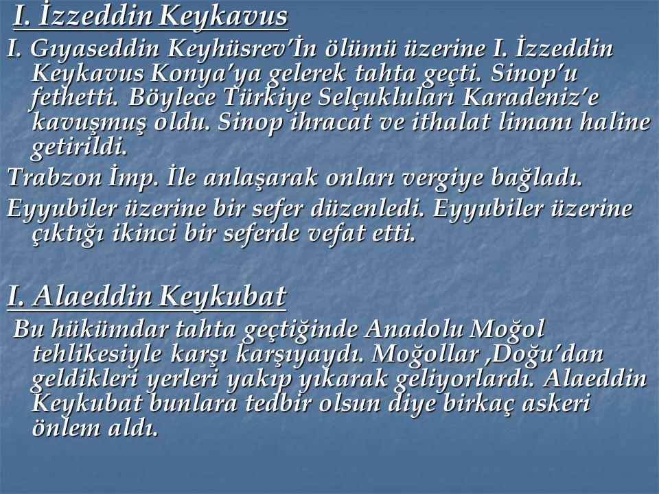 I. Alaeddin Keykubat I. İzzeddin Keykavus