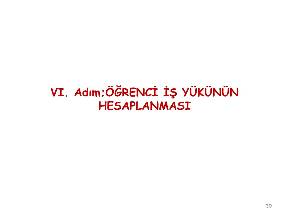 VI. Adım;ÖĞRENCİ İŞ YÜKÜNÜN HESAPLANMASI