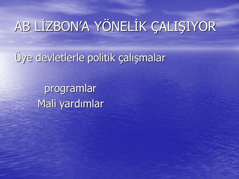AB LİZBON'A YÖNELİK ÇALIŞIYOR
