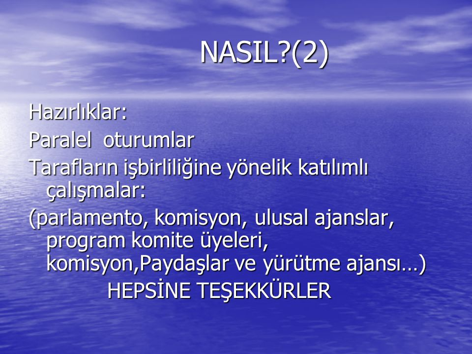 NASIL (2) Hazırlıklar: Paralel oturumlar