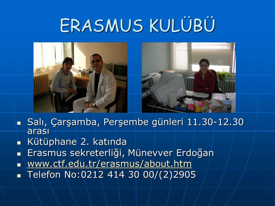 ERASMUS KULÜBÜ Salı, Çarşamba, Perşembe günleri 11.30-12.30 arası