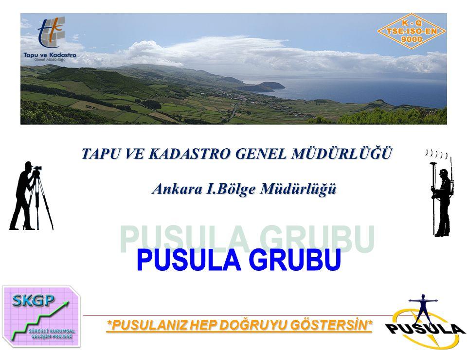 PUSULA GRUBU TAPU VE KADASTRO GENEL MÜDÜRLÜĞÜ Ankara I.Bölge Müdürlüğü