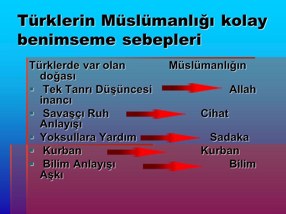 Türklerin Müslümanlığı kolay benimseme sebepleri