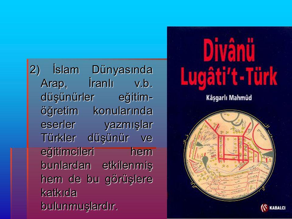 2) İslam Dünyasında Arap, İranlı v. b