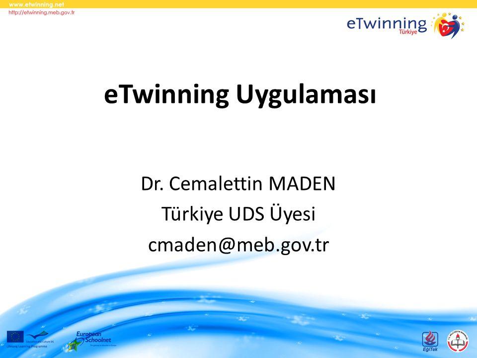 Dr. Cemalettin MADEN Türkiye UDS Üyesi cmaden@meb.gov.tr