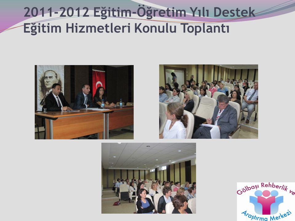 2011-2012 Eğitim-Öğretim Yılı Destek Eğitim Hizmetleri Konulu Toplantı