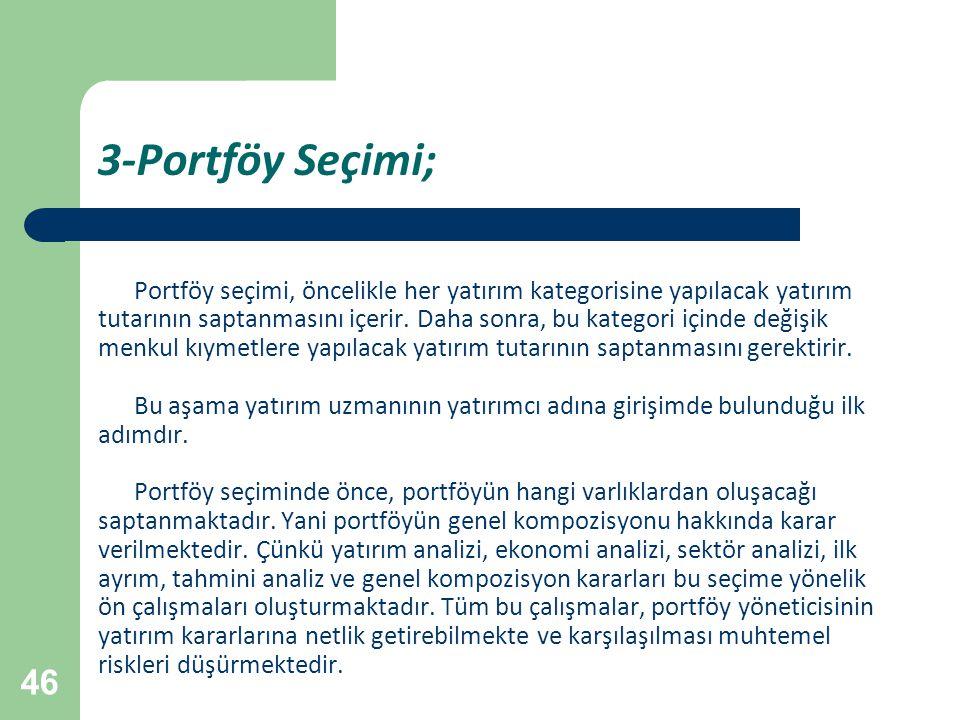 3-Portföy Seçimi; Portföy seçimi, öncelikle her yatırım kategorisine yapılacak yatırım.