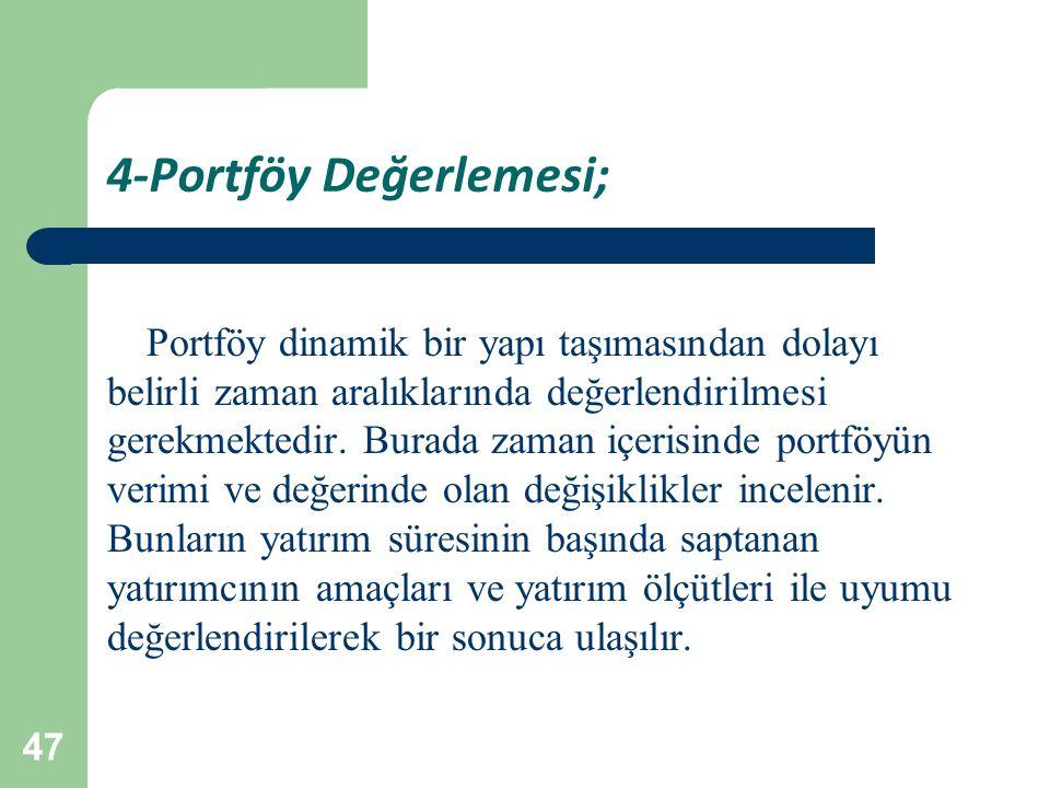4-Portföy Değerlemesi;