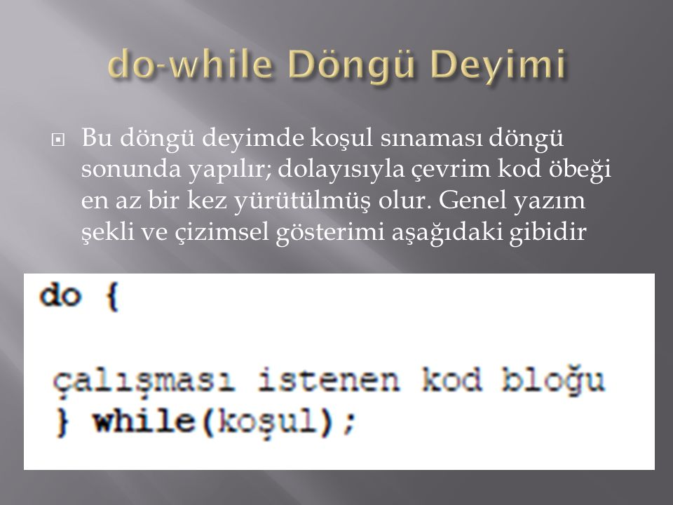 do-while Döngü Deyimi