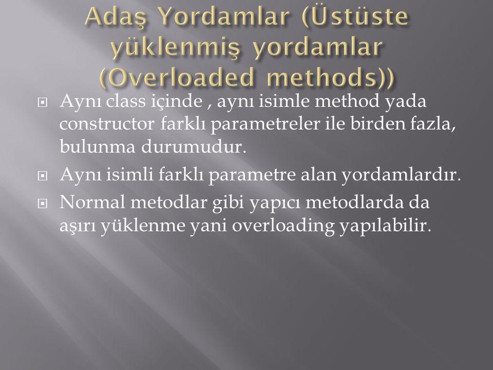 Adaş Yordamlar (Üstüste yüklenmiş yordamlar (Overloaded methods))