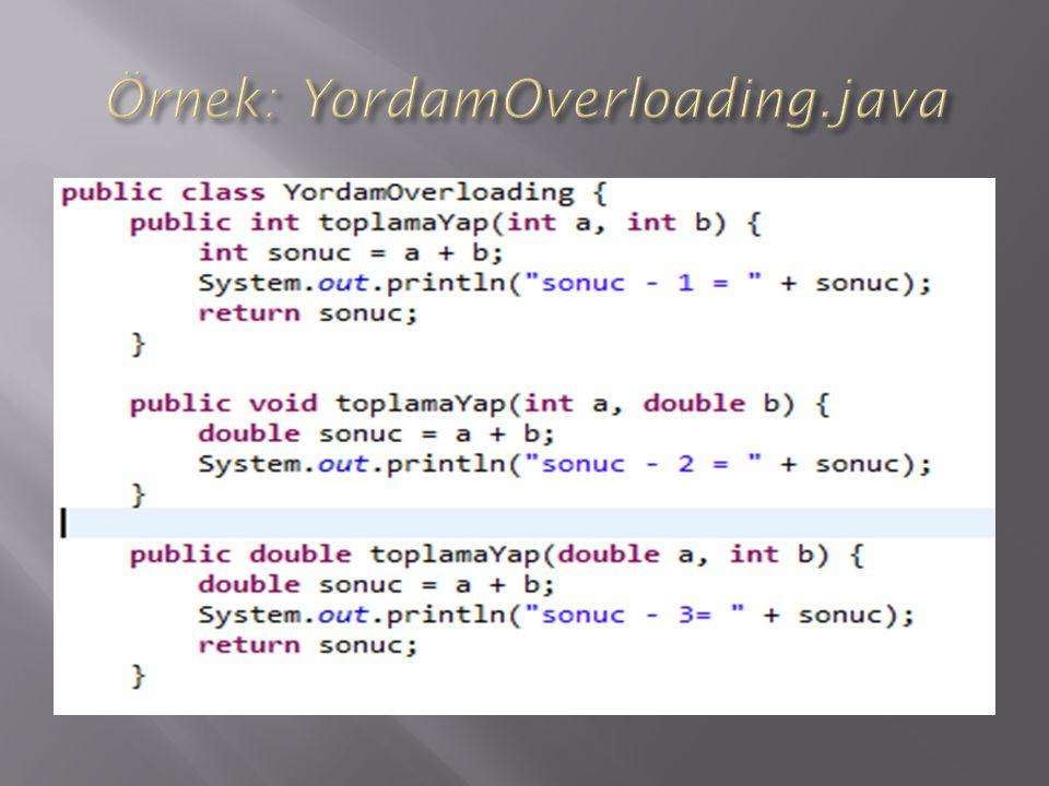 Örnek: YordamOverloading.java
