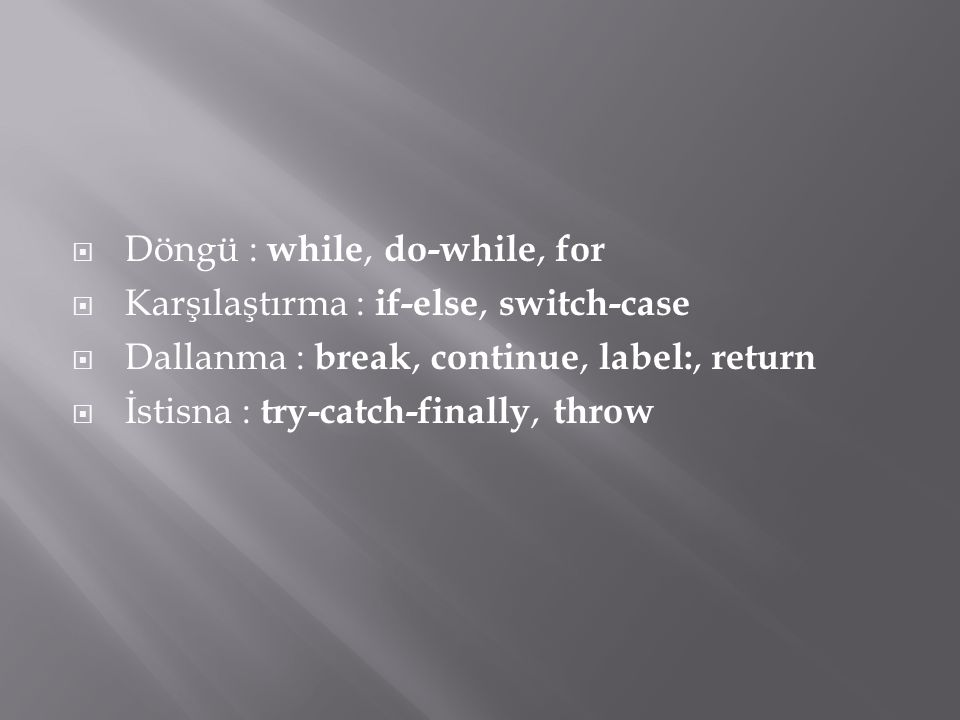 Döngü : while, do-while, for