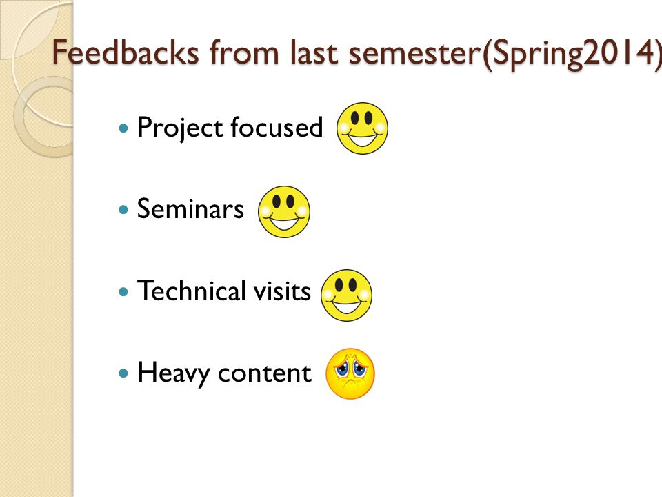 Feedbacks from last semester(Spring2014)
