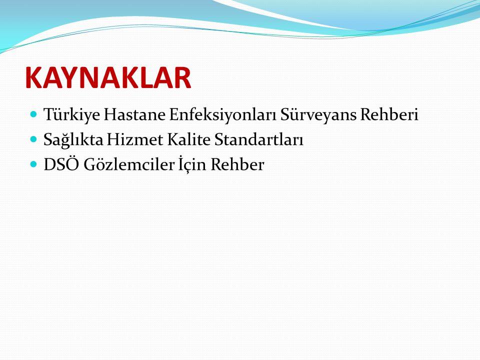 KAYNAKLAR Türkiye Hastane Enfeksiyonları Sürveyans Rehberi