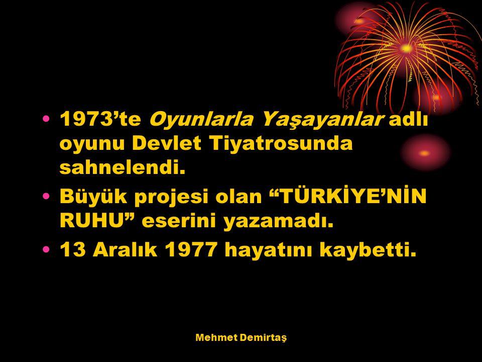 Büyük projesi olan TÜRKİYE'NİN RUHU eserini yazamadı.