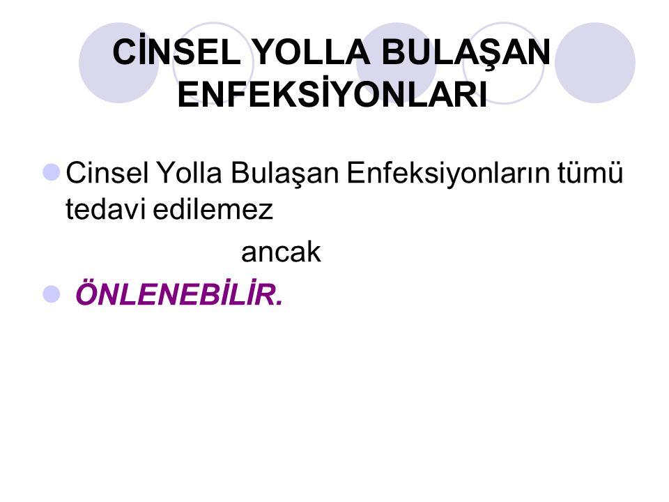 CİNSEL YOLLA BULAŞAN ENFEKSİYONLARI