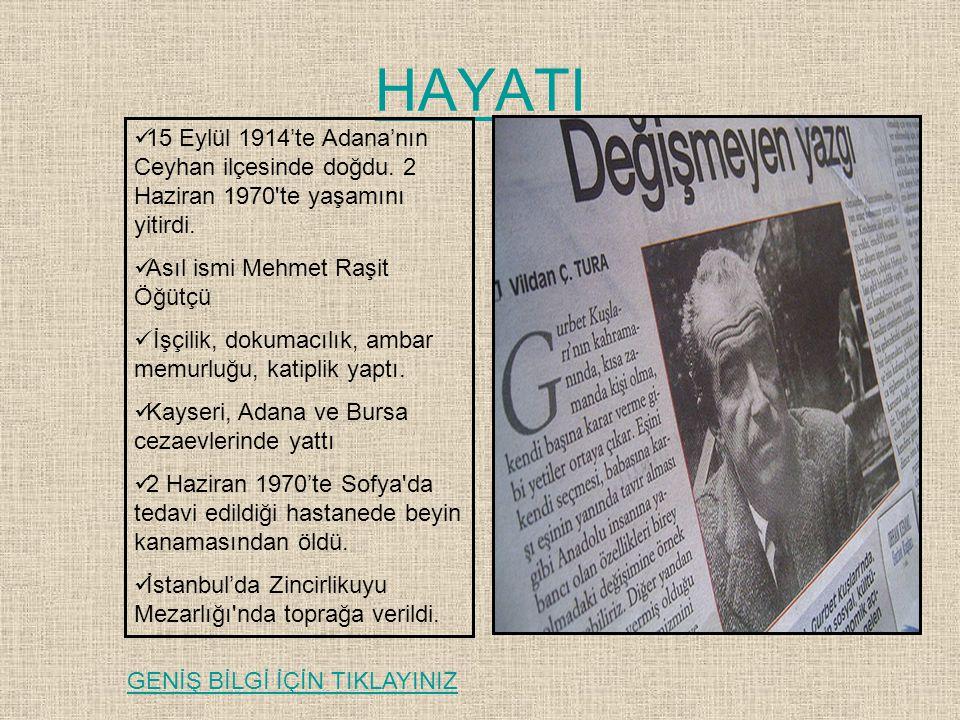 HAYATI 15 Eylül 1914'te Adana'nın Ceyhan ilçesinde doğdu. 2 Haziran 1970 te yaşamını yitirdi. Asıl ismi Mehmet Raşit Öğütçü.