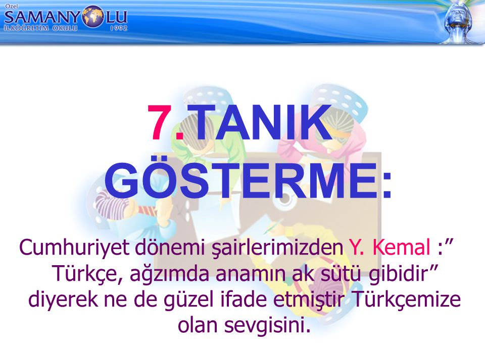 7.TANIK GÖSTERME: