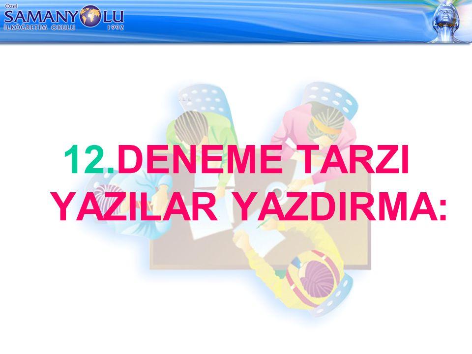 12.DENEME TARZI YAZILAR YAZDIRMA: