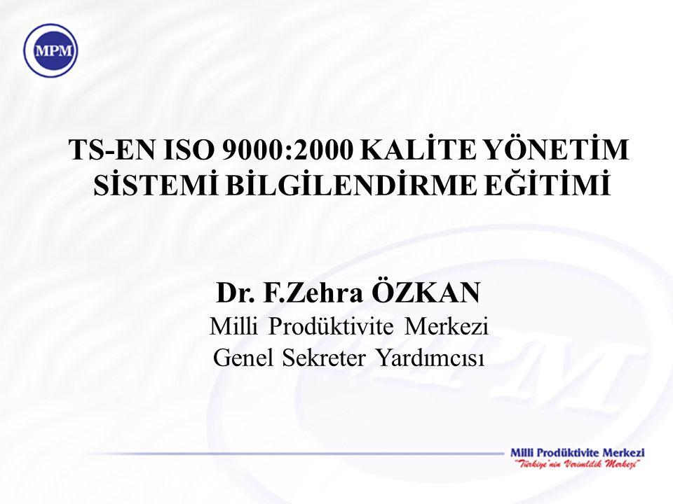 TS-EN ISO 9000:2000 KALİTE YÖNETİM SİSTEMİ BİLGİLENDİRME EĞİTİMİ