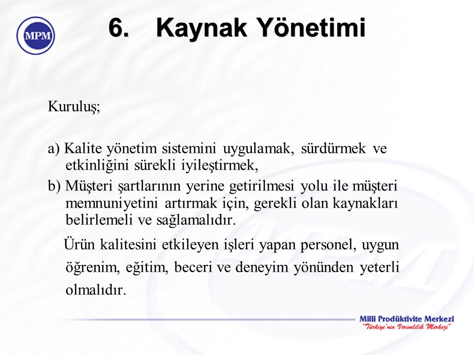 6. Kaynak Yönetimi Kuruluş;