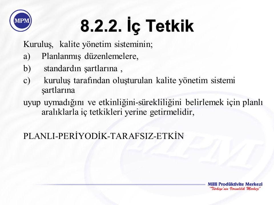 8.2.2. İç Tetkik Kuruluş, kalite yönetim sisteminin;