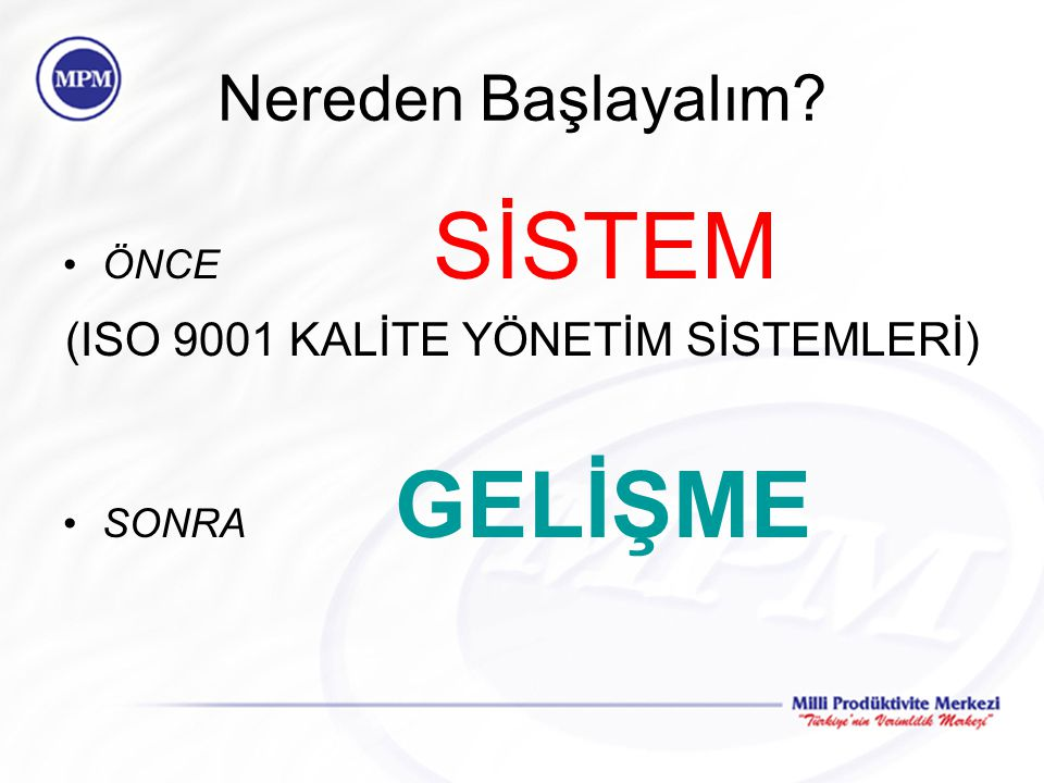 (ISO 9001 KALİTE YÖNETİM SİSTEMLERİ)