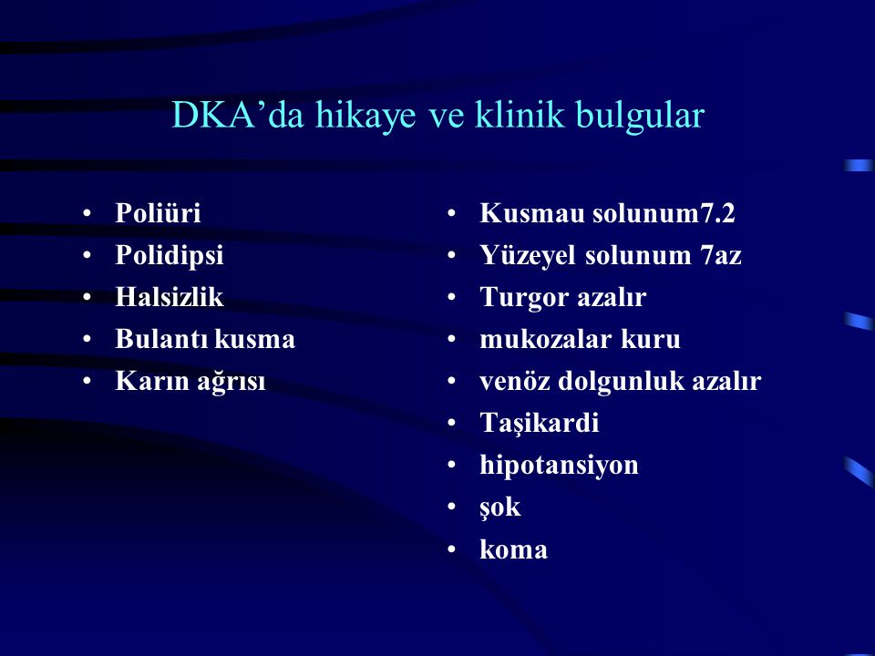 DKA'da hikaye ve klinik bulgular
