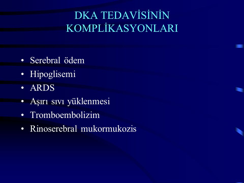 DKA TEDAVİSİNİN KOMPLİKASYONLARI