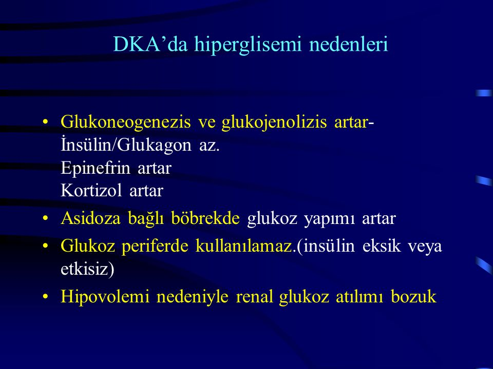 DKA'da hiperglisemi nedenleri