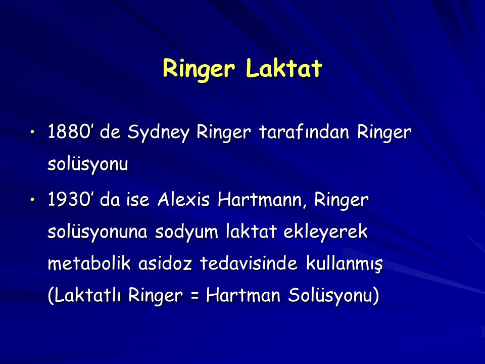 Ringer Laktat 1880' de Sydney Ringer tarafından Ringer solüsyonu