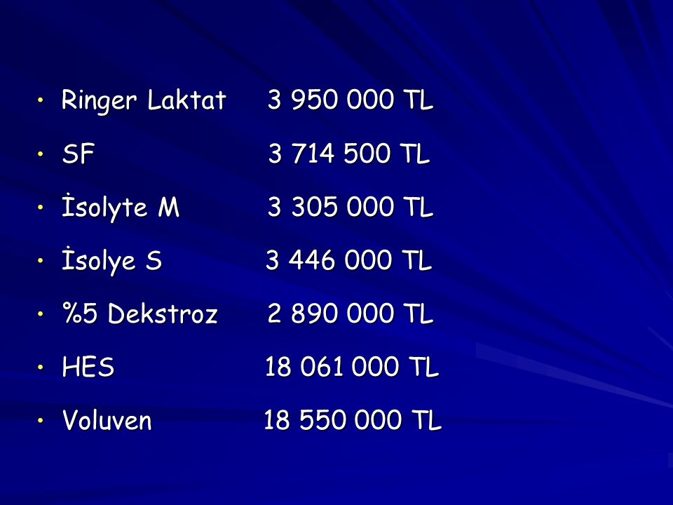 Ringer Laktat 3 950 000 TL SF 3 714 500 TL. İsolyte M 3 305 000 TL.