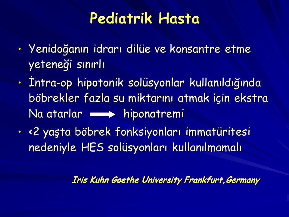 Pediatrik Hasta Yenidoğanın idrarı dilüe ve konsantre etme yeteneği sınırlı.