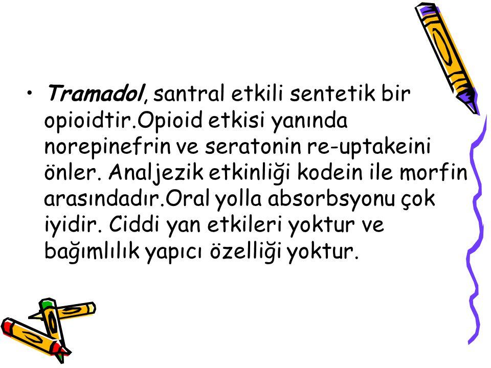 Tramadol, santral etkili sentetik bir opioidtir