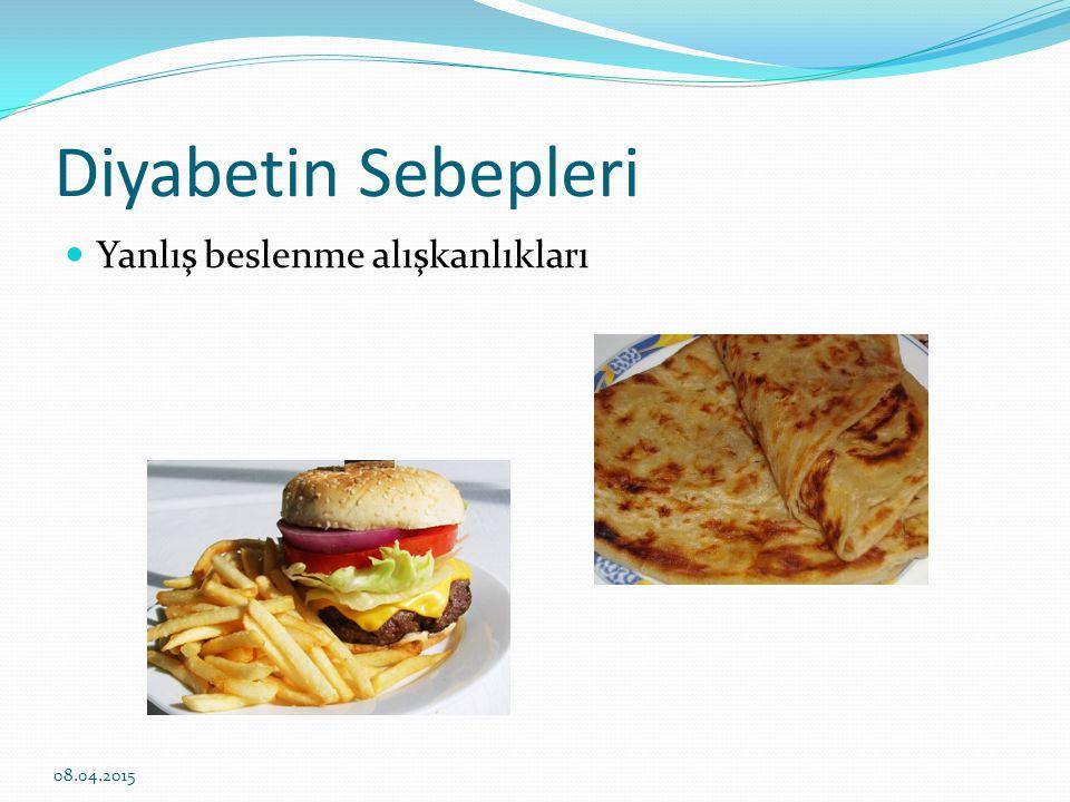 Diyabetin Sebepleri Yanlış beslenme alışkanlıkları 10.04.2017
