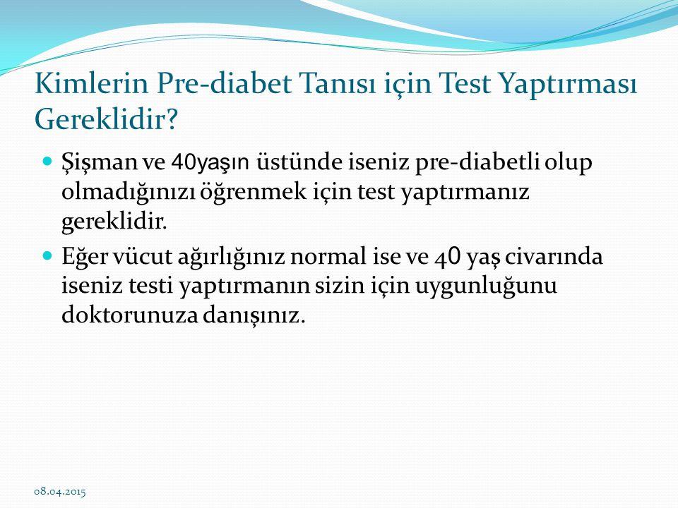 Kimlerin Pre-diabet Tanısı için Test Yaptırması Gereklidir