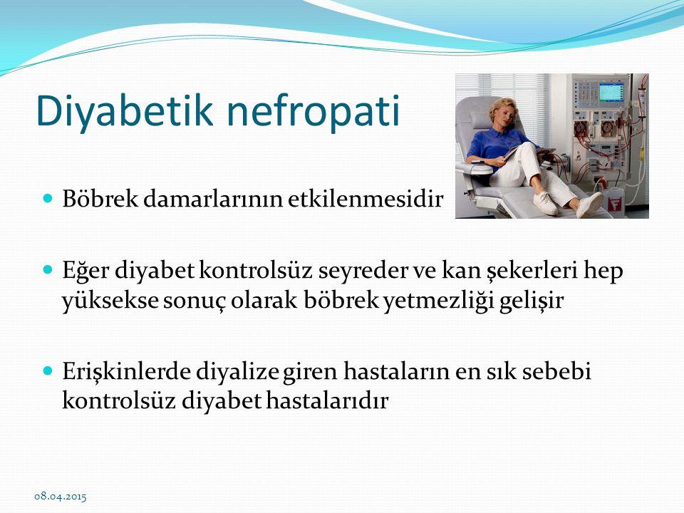 Diyabetik nefropati Böbrek damarlarının etkilenmesidir