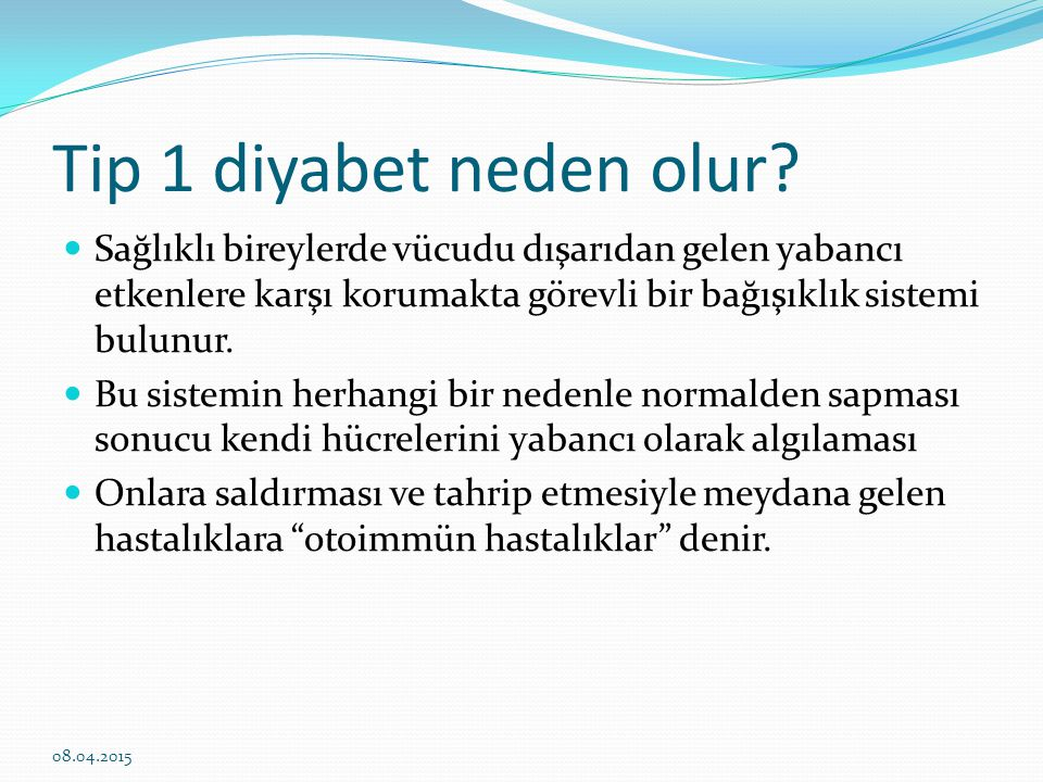 Tip 1 diyabet neden olur Sağlıklı bireylerde vücudu dışarıdan gelen yabancı etkenlere karşı korumakta görevli bir bağışıklık sistemi bulunur.