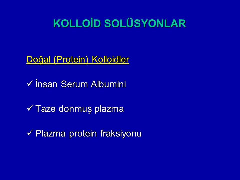 KOLLOİD SOLÜSYONLAR Doğal (Protein) Kolloidler İnsan Serum Albumini