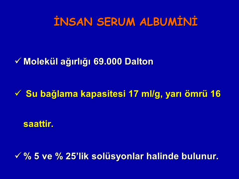İNSAN SERUM ALBUMİNİ Molekül ağırlığı 69.000 Dalton