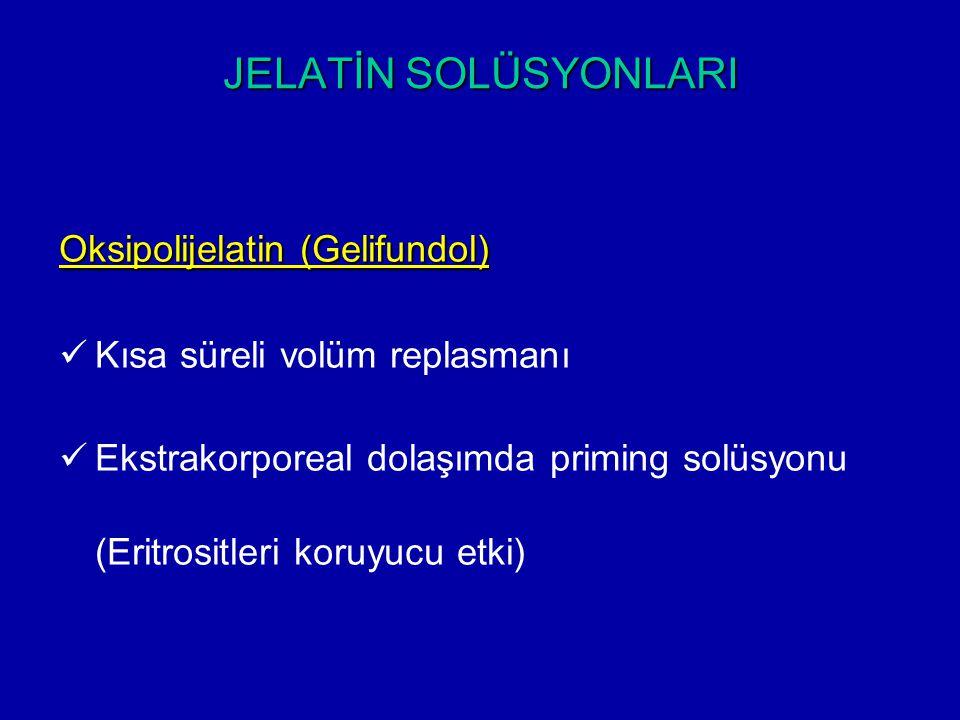 JELATİN SOLÜSYONLARI Oksipolijelatin (Gelifundol)