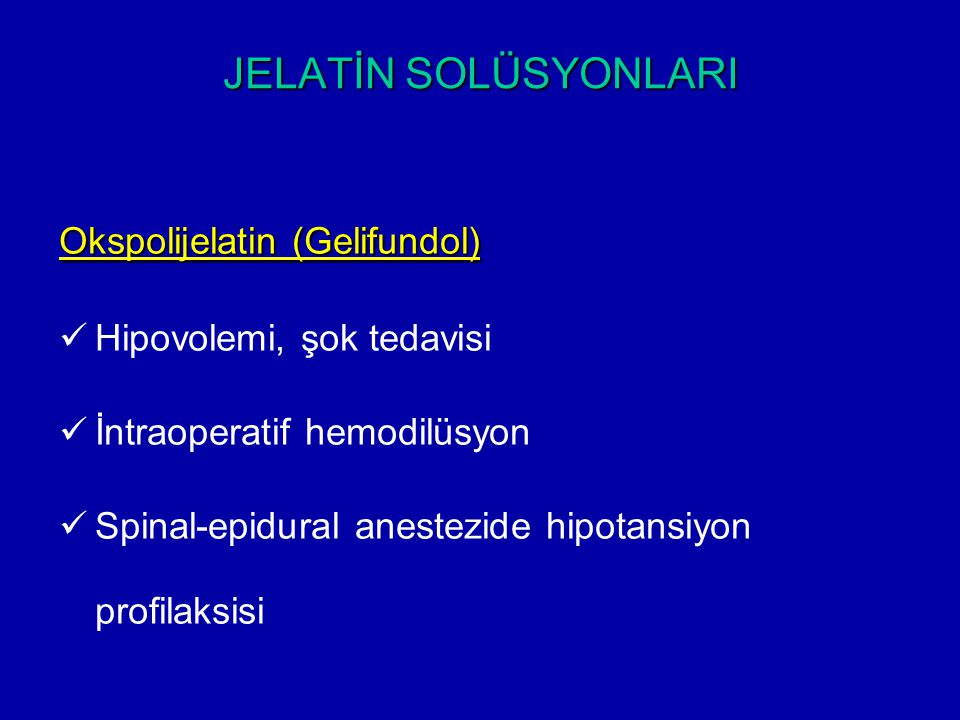 JELATİN SOLÜSYONLARI Okspolijelatin (Gelifundol)