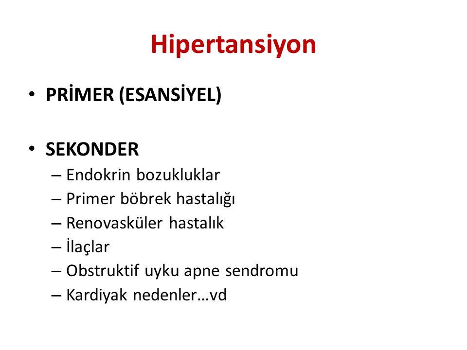 Hipertansiyon PRİMER (ESANSİYEL) SEKONDER Endokrin bozukluklar