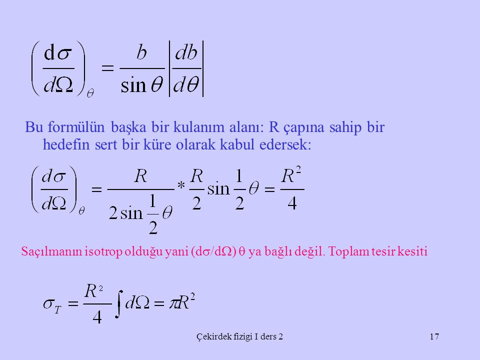 Bu formülün başka bir kulanım alanı: R çapına sahip bir hedefin sert bir küre olarak kabul edersek: