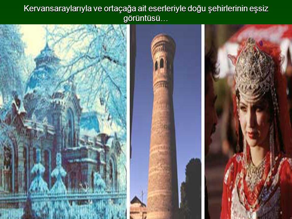 Kervansaraylarıyla ve ortaçağa ait eserleriyle doğu şehirlerinin eşsiz görüntüsü…